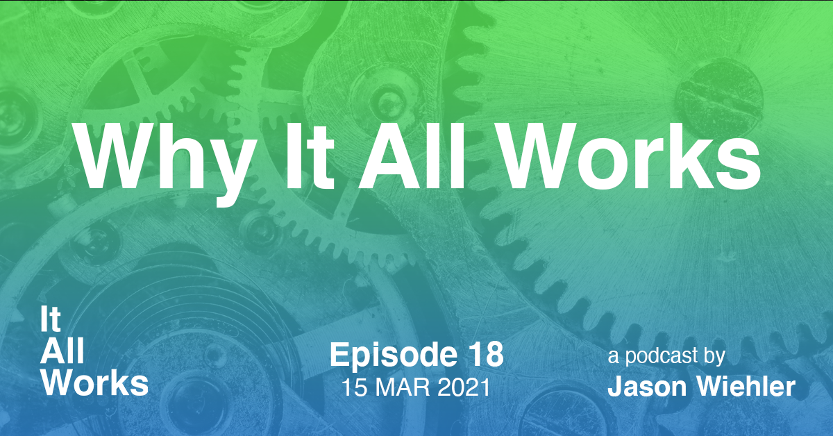 It All Works Podcast Episode 18